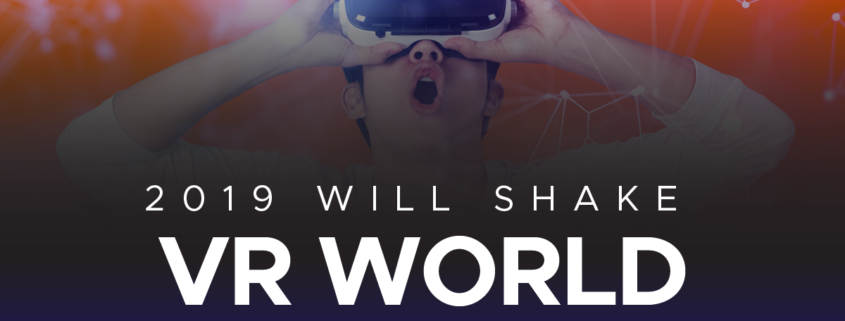 2019 Will Shake the VR World